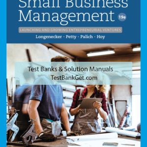 Solution Manual ( Complete Download ) for Small Business Management: Launching & Growing Entrepreneurial Ventures | 19th Edition | Justin G. Longenecker | J. William Petty | Leslie E. Palich | Frank Hoy | ISBN-10: 0357039327 | ISBN-13: 9780357039328