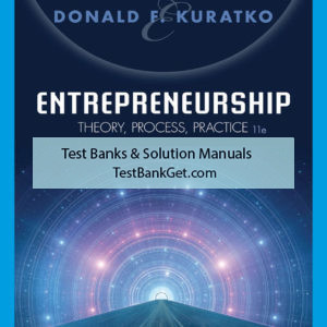 Solution Manual ( Complete Download ) for Entrepreneurship: Theory, Process, Practice   11th Edition   Donald F. Kuratko   ISBN-10: 0357033132   ISBN-13: 9780357033135