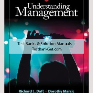 Solution Manual ( Complete Download ) for Understanding Management   10th Edition   Richard L. Daft   Dorothy Marcic   ISBN-10: 1337407291   ISBN-13: 9781337407298