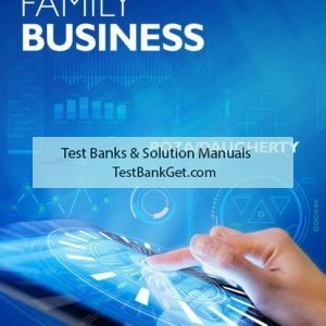 Solution Manual ( Complete Download ) for Family Business | 5th Edition | Ernesto J. Poza | Mary S. Daugherty | ISBN-10: 1337706884 | ISBN-13: 9781337706889