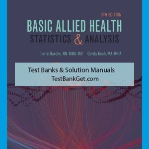 Test Bank ( Complete Download ) for Basic Allied Health Statistics and Analysis   5th Edition   Lorie Darche   Gerda Koch   ISBN-10: 1337797103   ISBN-13: 9781337797108