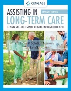 Test Bank ( Complete Download ) for Assisting in Long-Term Care | 7th Edition | Leann Miller | Mary Jo Mirlenbrink Gerlach | ISBN-10: 1337796352 | ISBN-13: 9781337796354