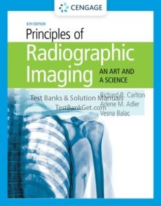 Test Bank ( Complete Download ) for Principles of Radiographic Imaging: An Art and a Science   6th Edition   Richard R. Carlton   Arlene M. Adler   Vesna Balac   ISBN-10: 1337793205   ISBN-13: 9781337793209