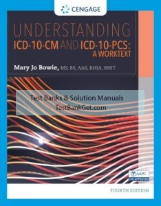 Test Bank ( Complete Download ) for Understanding ICD-10-CM and ICD-10-PCS Worktext   4th Edition   Mary Jo Bowie   ISBN-10: 1337903280   ISBN-13: 9781337903288
