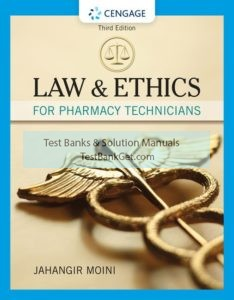 Test Bank ( Complete Download ) for Law and Ethics for Pharmacy Technicians | 3rd Edition | Jahangir Moini | ISBN-10: 1337796913 | ISBN-13: 9781337796910