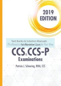 Test Bank ( Complete Download ) for CCS/CCS-P Examination, 2019   1st Edition   Patricia Schnering   ISBN-10: 0357127447   ISBN-13: 9780357127445