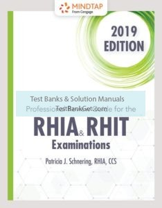 Test Bank ( Complete Download ) for RHIA and RHIT Examinations, 2019 | 1st Edition | Patricia Schnering | ISBN-10: 0357127412 | ISBN-13: 9780357127414