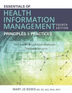 Test Bank for ( Complete Download ) Essentials of Health Information Management: Principles and Practices | 4th Edition | Mary Jo Bowie | ISBN-10: 1337553735 | ISBN-13: 9781337553735
