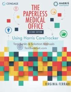 Test Bank ( Complete Download ) for The Paperless Medical Office: Using Harris CareTracker   2nd Edition   Harris Care Tracker   Virginia Ferrari   ISBN-10: 133761419X   ISBN-13: 9781337614191