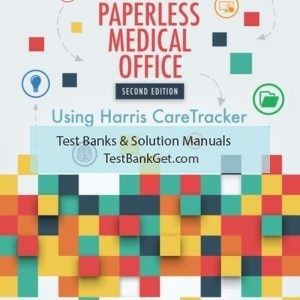 Test Bank ( Complete Download ) for The Paperless Medical Office: Using Harris CareTracker | 2nd Edition | Harris Care Tracker | Virginia Ferrari | ISBN-10: 133761419X | ISBN-13: 9781337614191