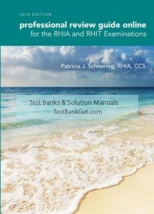 Test Bank ( Complete Download ) for Professional Review Guide Online for the RHIA and RHIT Examinations, 2018   1st Edition   Patricia Schnering   ISBN-10: 1337397393   ISBN-13: 9781337397391