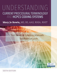 Test Bank ( Complete Download ) for Current Procedural Terminology and HCPCS Coding Systems | 6th Edition | Mary Jo Bowie | ISBN-10: 1337397563 | ISBN-13: 9781337397568