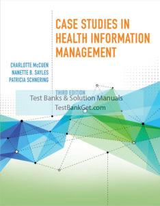 Test Bank ( Complete Download ) for Health Information Management | 3rd Edition | Patricia Schnering | Nanette B. Sayles | Charlotte McCuen | ISBN-10: 133767690X | ISBN-13: 9781337676908