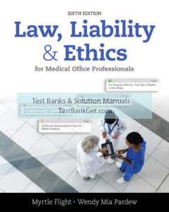 Test Bank ( Complete Download ) for Law, Liability, and Ethics for Medical Office Professionals | 6th Edition | Myrtle R. Flight | Wendy Mia Pardew | ISBN-10: 1305972783 | ISBN-13: 9781305972780