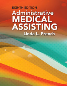 Test Bank ( Complete Download ) for Administrative Medical Assisting | 8th Edition | Linda L. French | ISBN-10: 130585926X | ISBN-13: 9781305859265