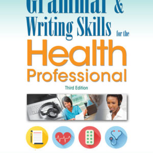 Test Bank ( Complete Download ) for Grammar and Writing Skills for the Health Professional | 3rd Edition | Doreen Villemaire Oberg | Lorraine Villemaire | ISBN-10: 130594559X | ISBN-13: 9781305945593