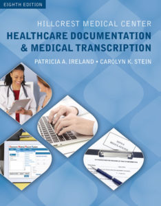 Test Bank ( Complete Download ) for Hillcrest Medical Center: Healthcare Documentation and Medical Transcription | 8th Edition | Patricia A. Ireland | Carrie Stein | ISBN-10: 1305583841 | ISBN-13: 9781305583849