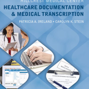 Test Bank ( Complete Download ) for Hillcrest Medical Center: Healthcare Documentation and Medical Transcription   8th Edition   Patricia A. Ireland   Carrie Stein   ISBN-10: 1305583841   ISBN-13: 9781305583849