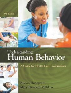 Test Bank ( Complete Download ) for Understanding Human Behavior: A Guide for Health Care Professionals | 9th Edition | Alyson Honeycutt | Mary Elizabeth Milliken | ISBN-10: 1305959922 | ISBN-13: 9781305959927