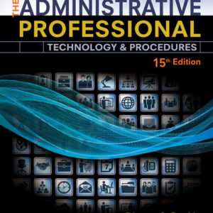 Solution Manual ( Complete Download ) for The Administrative Professional: Technology & Procedures, Spiral Bound Version | 15th Edition | Dianne S. Rankin | Kellie A. Shumack