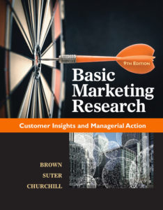 Solution Manual ( Complete Download ) for Basic Marketing Research | 9th Edition | Tom J. Brown | Tracy A. Suter | Gilbert A. Churchill | ISBN-10: 1337100196 | ISBN-13: 9781337100199