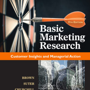 Solution Manual ( Complete Download ) for Basic Marketing Research   9th Edition   Tom J. Brown   Tracy A. Suter   Gilbert A. Churchill   ISBN-10: 1337100196   ISBN-13: 9781337100199