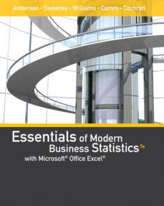 Solution Manual ( Complete Download ) for Essentials of Modern Business Statistics with Microsoft® Excel®   7th Edition   David R. Anderson   Dennis J. Sweeney   Thomas A. Williams   Jeffrey D. Camm   James J. Cochran