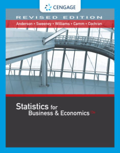 Solution Manual ( Complete Download ) for Statistics for Business & Economics, Revised | 13th Edition | David R. Anderson | Dennis J. Sweeney | Thomas A. Williams | Jeffrey D. Camm | James J. Cochran