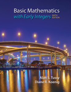 Solution Manual ( Complete Download ) for Basic Mathematics for College Students with Early Integers | 6th Edition | Alan S. Tussy | Diane Koenig