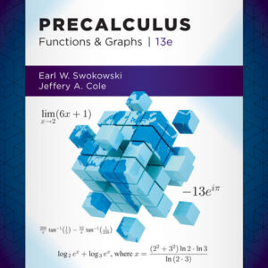 Solution Manual ( Complete Download ) for Precalculus: Functions and Graphs | 13th Edition | Earl Swokowski | Jeffery Cole