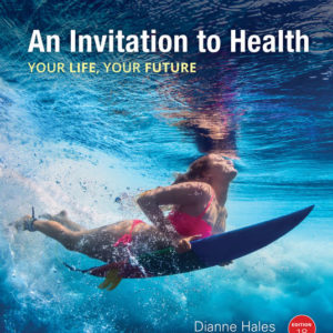 Test Bank ( Complete Download ) for An Invitation to Health | 18th Edition | Dianne Hales