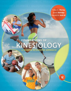 Test Bank ( Complete Download ) for Foundations of Kinesiology: A Modern Integrated Approach | 1st Edition | Tinker D. Murray | James A. Eldridge | Harold W. Kohl III