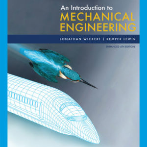 Solution Manual ( Complete Download ) for An Introduction to Mechanical Engineering, Enhanced Edition   4th Edition   Jonathan Wickert   Kemper Lewis
