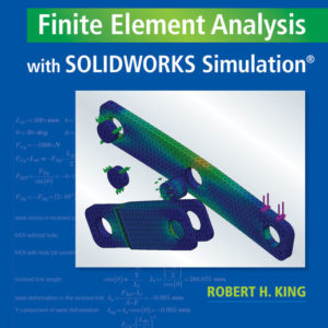 Solution Manual (Download only ) for Finite Element Analysis with SOLIDWORKS Simulation   1st Edition   Robert H. King