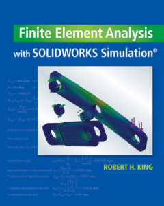 Test Bank (Download only ) for Finite Element Analysis with SOLIDWORKS Simulation   1st Edition   Robert H. King