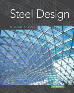 Test Bank (Download only ) for Steel Design | 6th Edition | William T. Segui