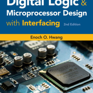 Solution Manual (Download only ) for Digital Logic and Microprocessor Design with Interfacing   2nd Edition   Enoch O. Hwang