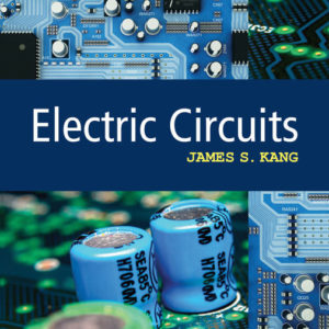 Solution Manual (Complete Download) for Electric Circuits | 1st Edition |Dr. James S. Kang