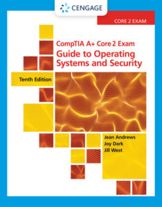 Test Bank (Complete Download) for CompTIA A+ Core 2 Exam: Guide to Operating Systems and Security | 10th Edition | Jean Andrews |Jill West | Joy Dark