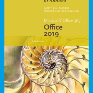 Solution Manual (Complete Download) for New Perspectives Microsoft® Office 365 & Office 2019 Introductory | 1st Edition | Patrick Carey, Katherine T. Pinard | Ann Shaffer | Mark Shellman | Sasha Vodnik