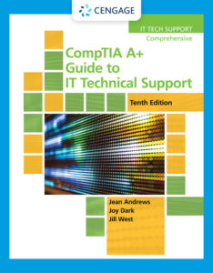 Solution Manual (Complete Download ) for CompTIA A+ Guide to IT Technical Support | 10th Edition | Jean Andrews | Joy Dark | Jill West