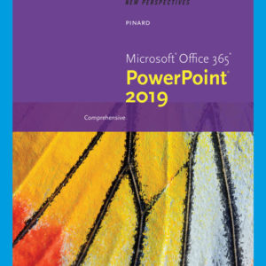Solution Manual (Compete Download) for New Perspectives Microsoft® Office 365 & PowerPoint 2019 Comprehensive | 1st Edition | Katherine T. Pinard