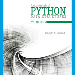 Test Bank (Complete Download) for Fundamentals of Python: Data Structures | 2nd Edition | Kenneth Lambert