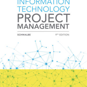 Solution Manual(Complete Download) for Information Technology Project Management | 9th Edition | Kathy Schwalbe | ISBN-10: 0357511182 | ISBN13: 9780357511183