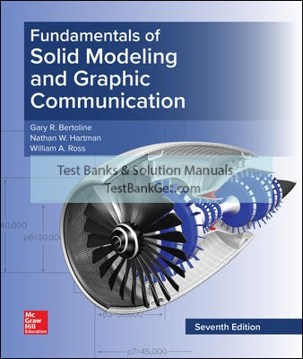 Solution Manual( Complete Download ) For Fundamentals of Solid Modeling and Graphics Communication | 7th Edition | Gary Bertoline | Eric Wiebe | William Ross | Nathan Hartman | ISBN10: 007337539X | ISBN13: 9780073375397