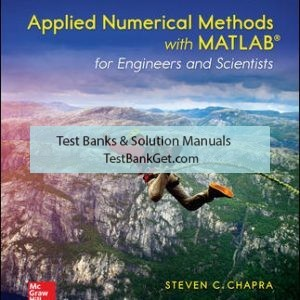 Solution Manual ( Complete Download ) For Applied Numerical Methods with MATLAB for Engineers and Scientists | 4th Edition | Steven Chapra | ISBN10: 0073397962 | ISBN13: 9780073397962