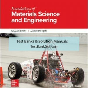 Solution Manual ( Complete Download ) For Foundations of Materials Science and Engineering   6th Edition   William Smith   Javad Hashemi   ISBN10: 1259696553   ISBN13: 9781259696558