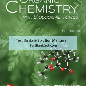 Solution Manual ( Complete Download ) For Organic Chemistry with Biological Topics   5th Edition   Janice Smith   Heidi Vollmer-Snarr   ISBN10: 1259920011   ISBN13: 9781259920011