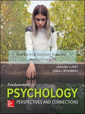 Solution Manual( Complete Download ) For Fundamentals of Psychology: Perspectives and Connections | 1st Edition | Gregory Feist | Erika Rosenberg | ISBN10: 1260500225 | ISBN13: 9781260500226