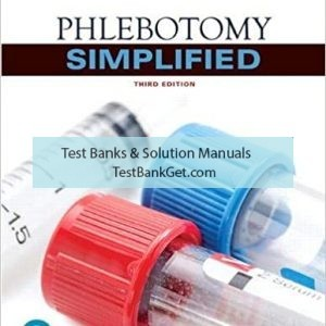 Test Bank ( Complete Download ) For Phlebotomy Simplified   3rd Edition   Diana Garza   Kathleen Becan-McBride   ISBN: 9780134718347